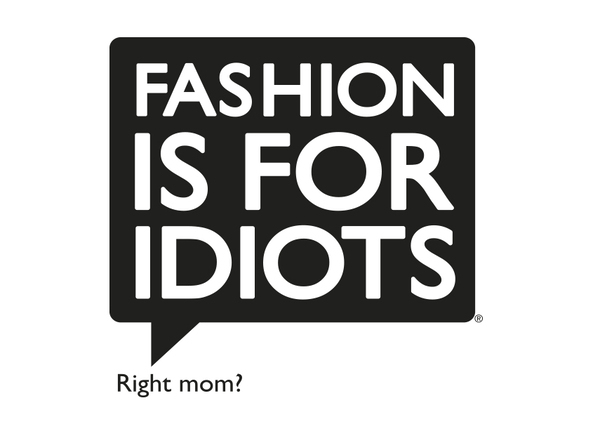 Fashion%20is%20for%20idiots